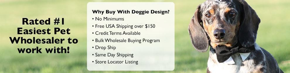 Why buy with Doggie Design? No minimums & Free Shipping on US orders over $150